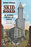 Skid Road: An Informal Portrait of Seattle (English Edition)