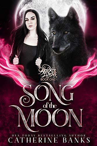 Song of the Moon (Artemis Lupine Book 1) by [Catherine Banks]