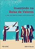 Investindo na Bolsa de Valores: o que Você Precisa Saber Antes de Investir