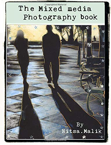 The Mixed Media Photography Book: Collection of 5 books