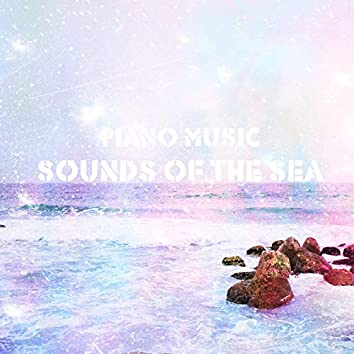Piano Music for Relaxation and Sounds of the Sea