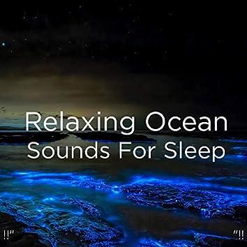 """!!"""" Relaxing Ocean Sounds For Sleep """"!!"""