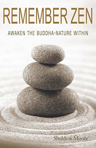 Remember Zen: Awaken The Buddha-Nature Within