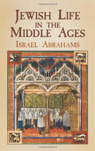 Download Jewish Life in the Middle Ages (Jewish, Judaism) 0486437582