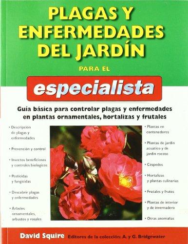 PLAGAS Y ENFERMEDADES DEL JARDIN PARA ESPEC. (GUÍAS DEL NATURALISTA-JARDINERÍA-PAISAJISMO)