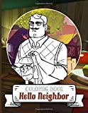 Hello Neighbor Coloring Book: Hello Neighbor Coloring Books For Adult Unofficial