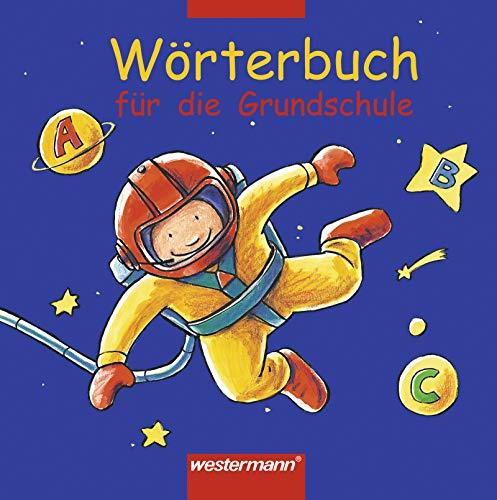 Wörterbuch für die Grundschule - Ausgabe 2002: Allgemeine Ausgabe
