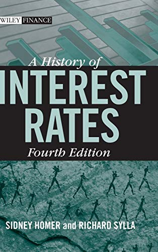 Compare Textbook Prices for A History of Interest Rates, Fourth Edition Wiley Finance 4 Edition ISBN 9780471732839 by Sidney  Homer,Richard Sylla