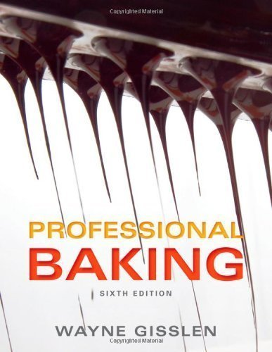 Professional Baking 6th (sixth) Edition by Gisslen, Wayne published by Wiley (2012)