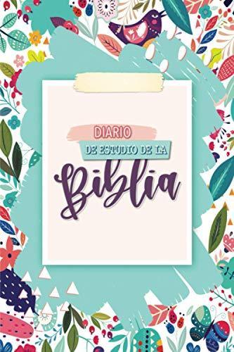 Diario de estudio de la Biblia: Un cuaderno cristiano para mujeres y niñas para un año de alabanzas, gratitud y oración
