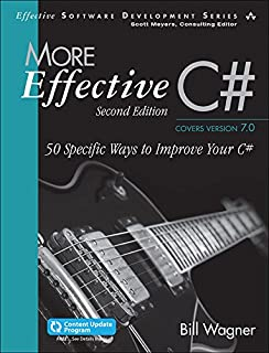 More Effective C# (Includes Content Update Program): 50 Specific Ways to Improve Your C# (Effective Software Development Series)