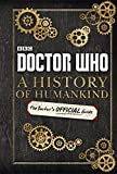 Doctor Who: A History of Humankind: The Doctor's Offical Guide [Idioma Inglés]