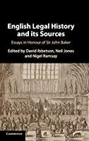 English Legal History and its Sources: Essays in Honour of Sir John Baker
