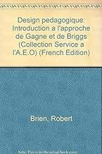 Design pédagogique: Introduction à l'approche de Gagné et de Briggs (Collection Service à l'A.E.O) (French Edition)