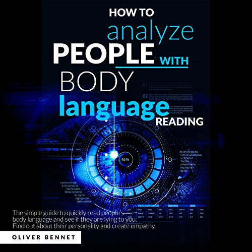 How to Analyze People with Body Language Reading Audiobook By Oliver Bennet cover art