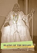 Blacks of the Rosary: Memory and History in Minas Gerais, Brazil by Elizabeth W. Kiddy (2005-08-18)