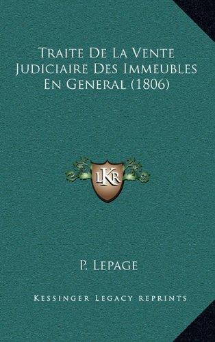 Traite de La Vente Judiciaire Des Immeubles En General (1806)