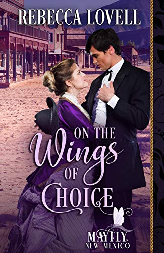 On the Wings of Choice (Mayfly, New Mexico Book 1) by [Rebecca Lovell]
