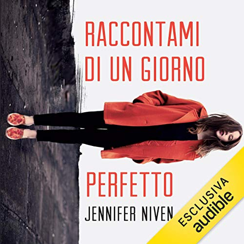 Raccontami di un giorno perfetto                   By:                                                                                                                                 Jennifer Niven                               Narrated by:                                                                                                                                 Paolo Calabrese,                                                                                        Erica Laiolo                      Length: 10 hrs and 42 mins     Not rated yet     Overall 0.0