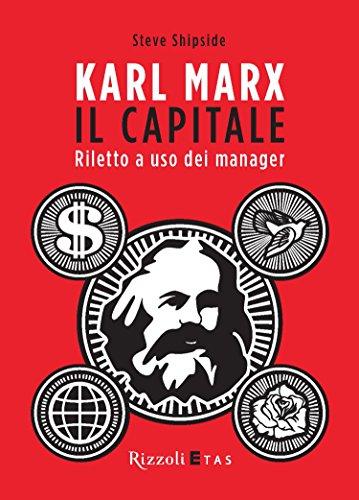 Karl Marx, Il Capitale: Riletto a uso dei manager