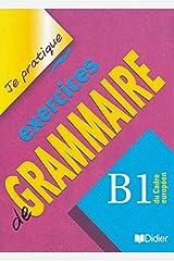 Je Pratique Exercice De Grammaire B1-Didier (French) Paperback