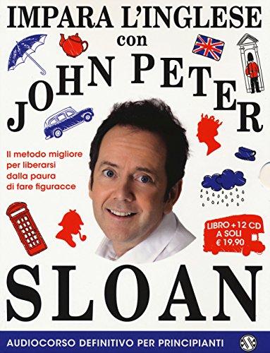 Impara l'inglese con John Peter Sloan. Audiocorso definitivo per principianti. 12 CD Audio. Con 2 Libro in brossura [Lingua inglese]