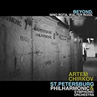 Beyond: Nino Rota & Walter Ross by ARTEM ST. PETERSBURG PHILHARMONIC & SYMPHONIC ORCHESTRA / CHIRKOV