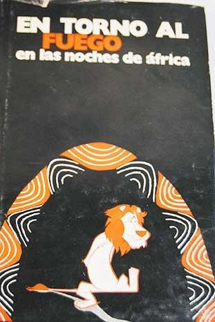En torno al fuego en las noches de África. Cuentos populares africanos