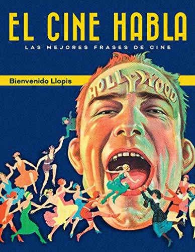 EL CINE HABLA. LAS MEJORES FRASES DE CINE (FUERA DE COLECCION)