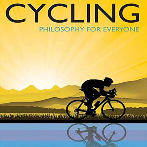 Cycling - Philosophy for Everyone  By  cover art