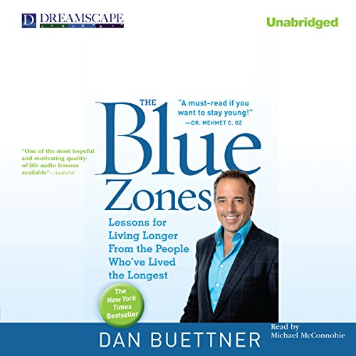 The Blue Zones     Lessons for Living Longer from the People Who've Lived the Longest              By:                                                                                                                                 Dan Buettner                               Narrated by:                                                                                                                                 Michael McConnohie                      Length: 7 hrs and 38 mins     32 ratings     Overall 4.8