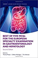 Best of Five MCQS for the European Specialty Examination in Gastroenterology and Hepatology (Oxford Higher Specialty Training)