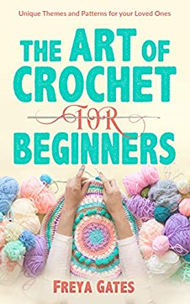 The Art of Crochet for Beginners