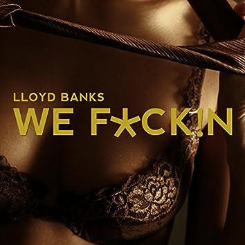 We F*Ck!N