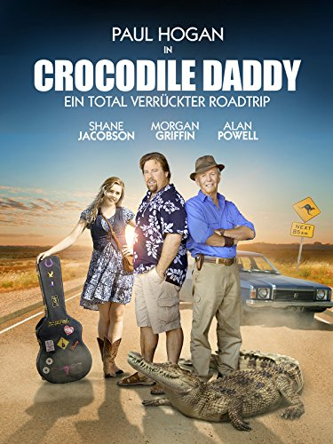 Crocodile Daddy: Ein total verrückter Roadtrip [dt./OV]