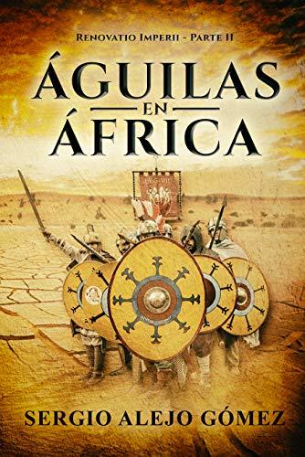 Águilas en África (Renovatio Imperii nº 2) de [Sergio Alejo Gómez]