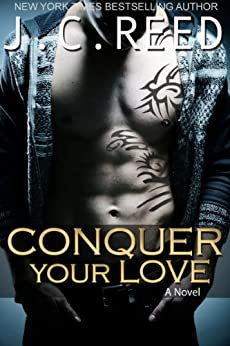 Conquer Your Love by [J.C. Reed]
