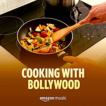 Cooking with Bollywood