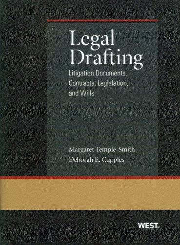 Legal Drafting: Litigation Documents, Contracts, Legislation, and Wills (Coursebook)