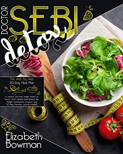 Dr Sebi Detox The step by step 30 Day Meal Plan to cleanse and lose weight based on Doctor Sebi product image