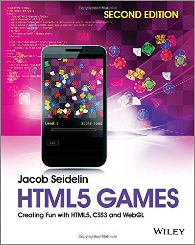 HTML5 Games: Creating Fun with HTML5, CSS3 and WebGL by Seidelin, Jacob (March 10, 2014) Paperback