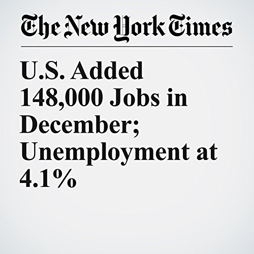 U.S. Added 148,000 Jobs in December; Unemployment at 4.1% copertina