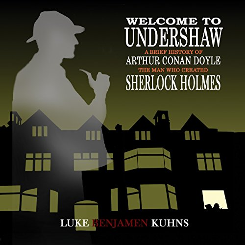 Welcome to Undershaw Audiobook By Luke Kuhns cover art