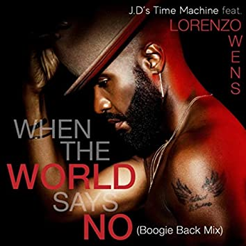 When the World Says No (Boogie Back Mix) [feat. Lorenzo Owens]