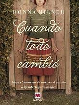 Cuando todo cambió (Grandes Novelas) (Spanish Edition)