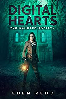 Digital Hearts: The Haunted Society by [Eden Redd]