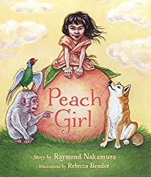 Peach Girl by Raymond Nakamura, illustrated by Rebecca Bender
