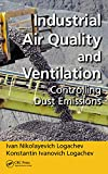 Industrial Air Quality and Ventilation: Controlling Dust Emissions (English Edition)