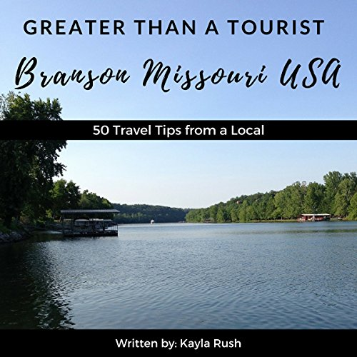 Greater Than a Tourist: Branson, Missouri, USA audiobook cover art