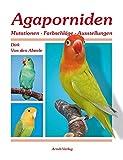 Agaporniden 2: Band 2: Mutationen-Farbschläge-Ausstellungen